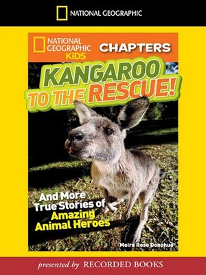 cover image of Kangaroo to the Rescue! And More True Stories of Amazing Animal Heroes