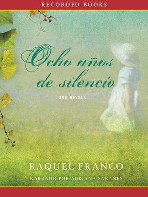 cover image of Ocho anos de silencio (Eight Years of Silence)
