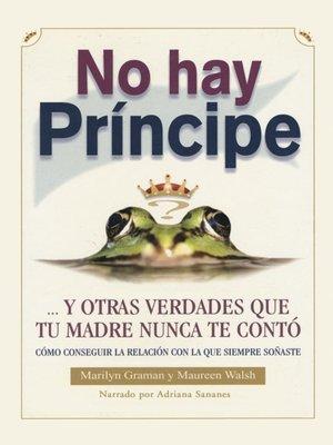 cover image of No hay principe y otras verdades que tu madre nunca te conto