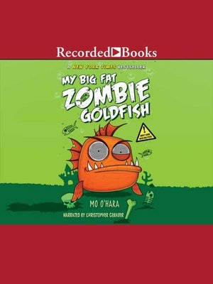 cover image of My Big Fat Zombie Goldfish