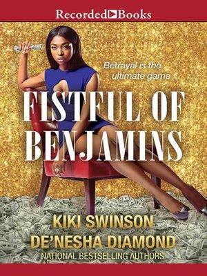 fistful of benjamins by kiki swinson overdrive rakuten overdrive