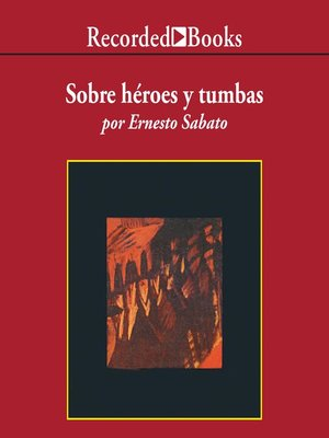 cover image of Sobre heroes y tumbas (On Heroes and Tombs)
