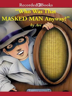 cover image of Who Was That Masked Man, Anyway?