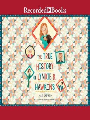 cover image of The True History of Lyndie B. Hawkins
