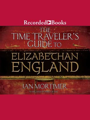 cover image of The Time Traveler's Guide to Elizabethan England