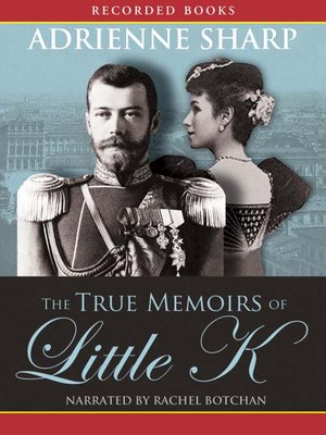 cover image of The True Memoirs of Little K