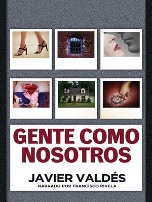 cover image of Gente como nosotros
