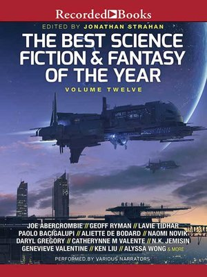cover image of The Best Science Fiction and Fantasy of the Year Volume 12