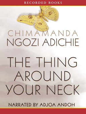 cover image of The Thing Around Your Neck