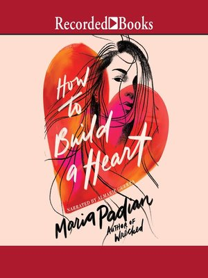 cover image of How to Build a Heart