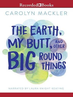 cover image of The Earth, My Butt and Other Big Round Things
