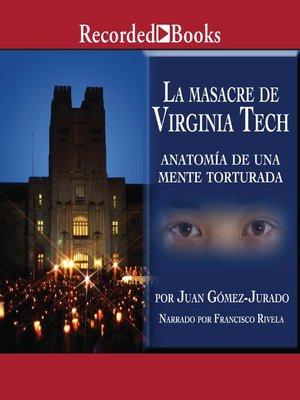 cover image of La masacre de Virginia Tech (The Massacre of Virginia Tech)
