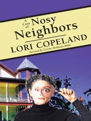 cover image of A Case of Nosy Neighbors