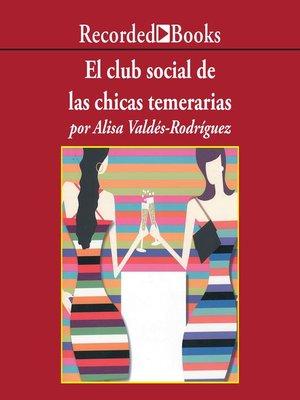 cover image of El club social de las chicas temerarias
