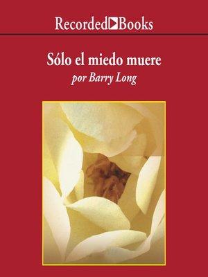 cover image of Solo el miedo muere