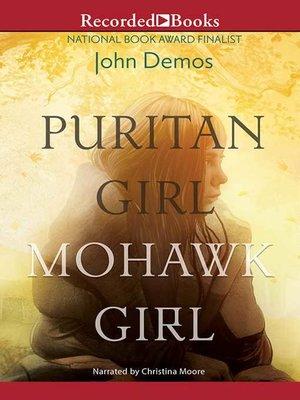 cover image of Puritan Girl, Mohawk Girl