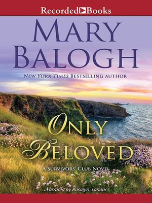 Only Beloved By Mary Balogh Overdrive Rakuten Overdrive Ebooks