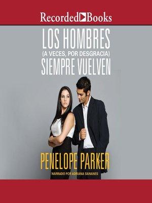 cover image of Los hombres (a veces, por desgracia) Siempre Vuelven (Men (Sometimes Unfortunately) Always Come Back