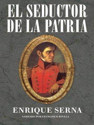 cover image of El seductor de la patria