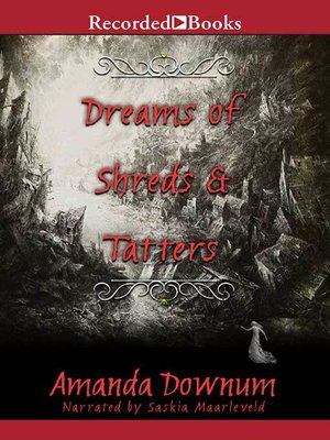cover image of Dreams of Shreds and Tatters