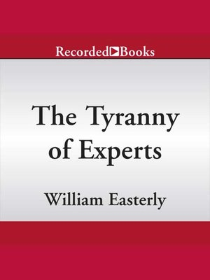 cover image of The Tyranny Of Experts