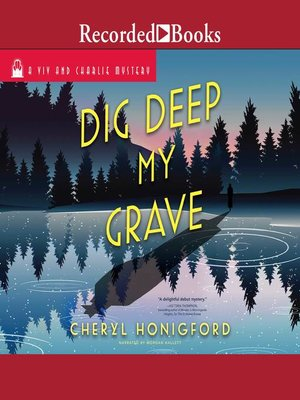 cover image of Dig Deep My Grave