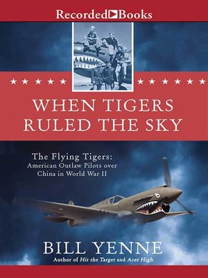 cover image of When Tigers Ruled the Sky
