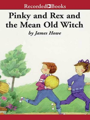 cover image of Pinky and Rex and the Mean Old Witch