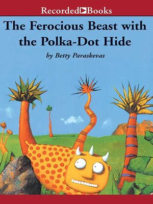 cover image of The Ferocious Beast with the Polka-Dot Hide