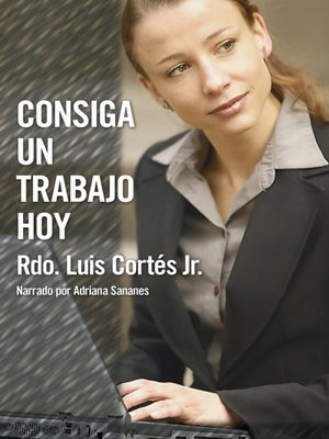 cover image of Consiga un trabajo hoy (How to Write a Resume and Get a Job)
