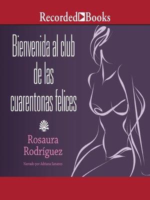 cover image of Bienvenida al club de las cuarentonas felices (Welcome to the Happy-Forties-Women Club)