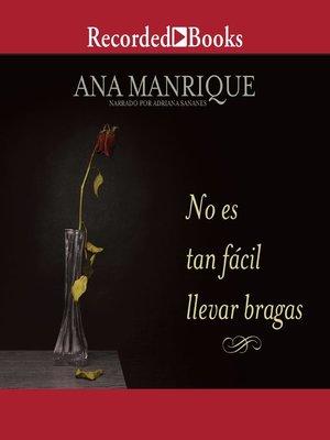 cover image of No es tan facil llevar bragas (It's Not So Easy Wearing Panties)