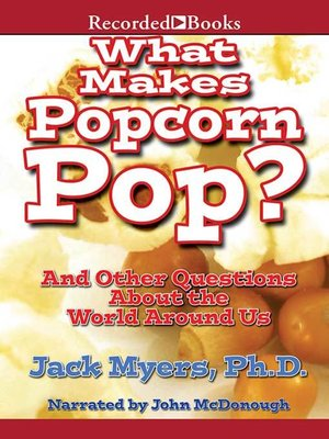 cover image of What Makes Popcorn Pop?