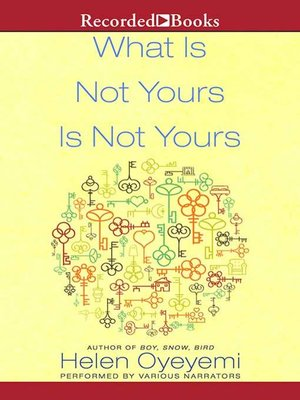 cover image of What Is Not Yours Is Not Yours