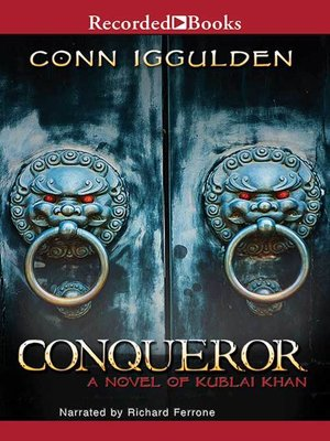 cover image of Conquerer: A Novel of Kublai Khan