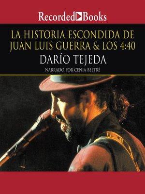 cover image of La historia escondida de Juan Luis Guerra