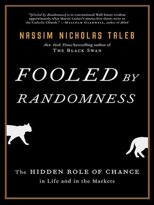 cover image of Fooled by Randomness--The Hidden Role of Chance in Life and in the Markets
