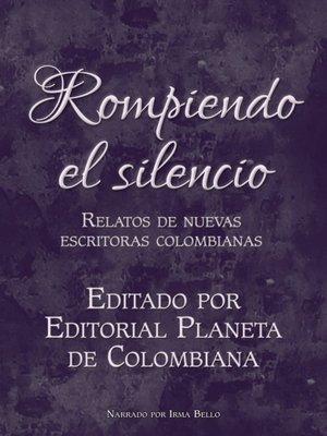 cover image of Rompiendo El Silenció