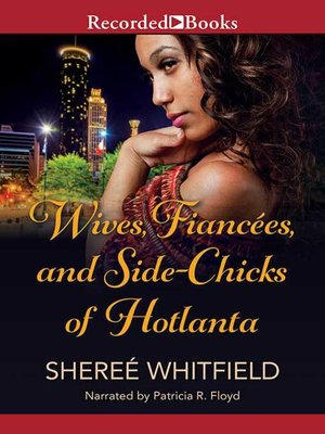 cover image of Wives, Fiancées, and Side-Chicks of Hotlanta