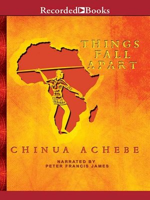 Things Fall Apart by Chinua Achebe · OverDrive: eBooks ...