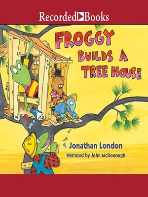 cover image of Froggy Builds a Treehouse