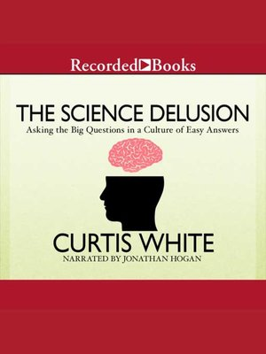 cover image of The Science Delusion
