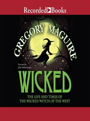 cover image of Wicked: The Life and Times of the Wicked Witch of the West