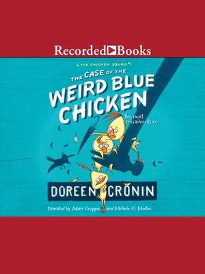 cover image of The Case of the Weird Blue Chicken