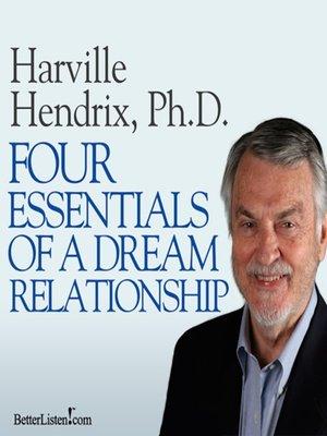 cover image of Four Essentials of a Dream Relationship