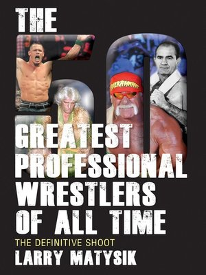 cover image of 50 Greatest Professional Wrestlers of All Time