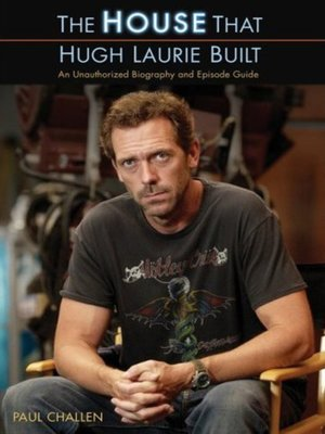 cover image of The House That Hugh Laurie Built