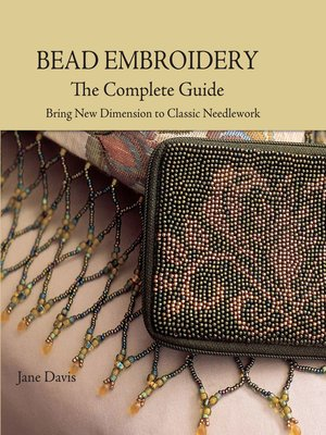 cover image of Bead Embroidery the Complete Guide