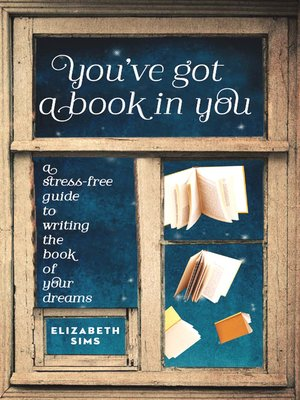 cover image of You've Got a Book in You