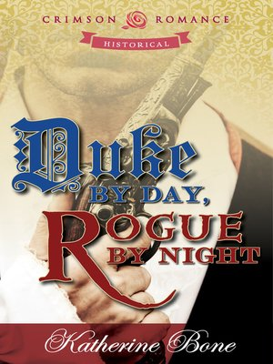 cover image of Duke by Day, Rogue by Night